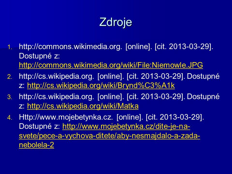 Zdroje http://commons.wikimedia.org. [online]. [cit. 2013-03-29]. Dostupné z: http://commons.wikimedia.org/wiki/File:Niemowle.JPG.